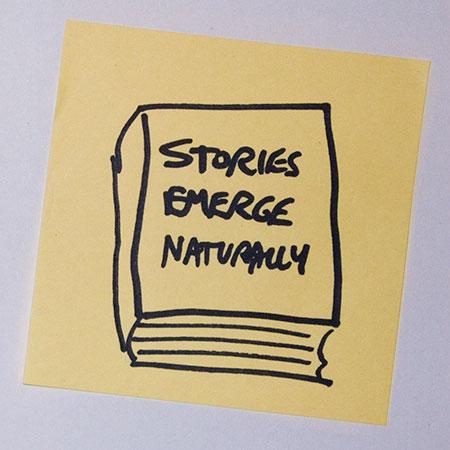 Stories emerge naturally