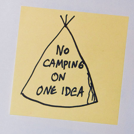 No camping on one idea