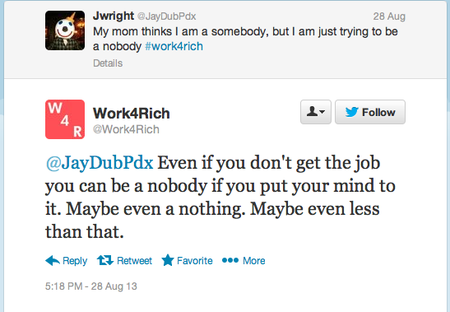 From the Twitter feed and responses to @Work4Rich